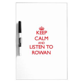 Keep Calm and listen to Rowan Dry-Erase Board