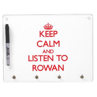 Keep Calm and listen to Rowan Dry Erase Whiteboard
