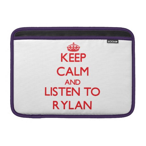 Keep Calm and Listen to Rylan Sleeves For MacBook Air