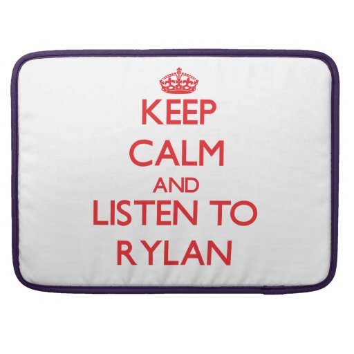 Keep Calm and Listen to Rylan Sleeves For MacBook Pro