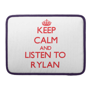Keep Calm and Listen to Rylan Sleeve For MacBooks