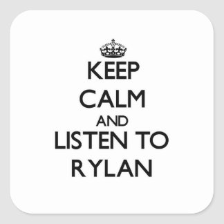 Keep Calm and Listen to Rylan Square Sticker