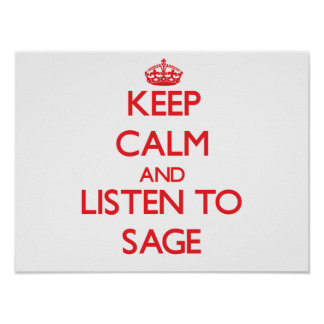 Keep Calm and listen to Sage Print