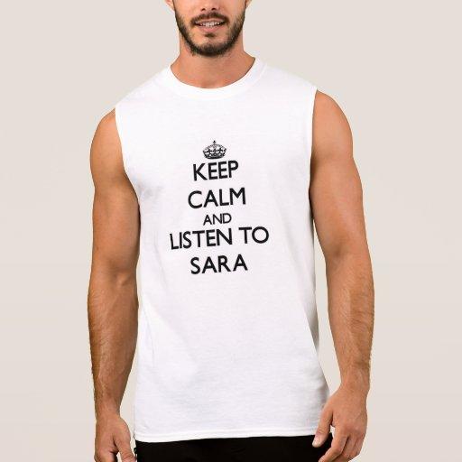 Keep Calm and listen to Sara Sleeveless Shirt