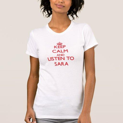 Keep Calm and listen to Sara Tee Shirts