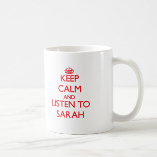 Keep Calm and listen to Sarah Coffee Mug