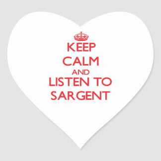 Keep calm and Listen to Sargent Heart Stickers