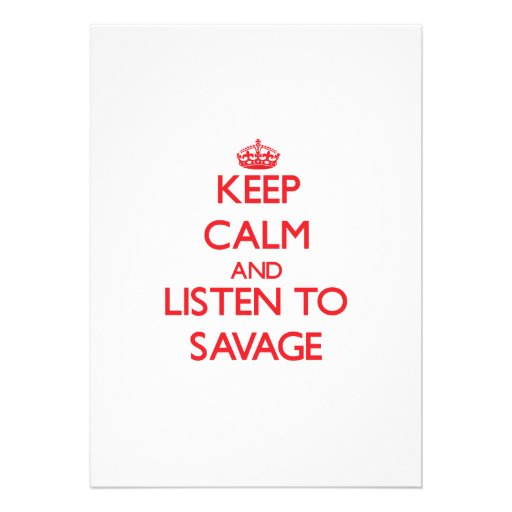 Keep calm and Listen to Savage Cards