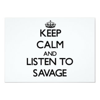 Keep calm and Listen to Savage 5x7 Paper Invitation Card