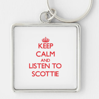 Keep Calm and Listen to Scottie Key Chain