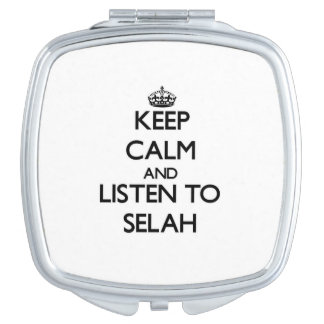 Keep Calm and listen to Selah Makeup Mirror