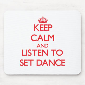 Keep calm and listen to SET DANCE Mousepad