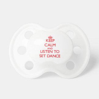 Keep calm and listen to SET DANCE Pacifier