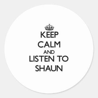 Keep Calm and Listen to Shaun Sticker