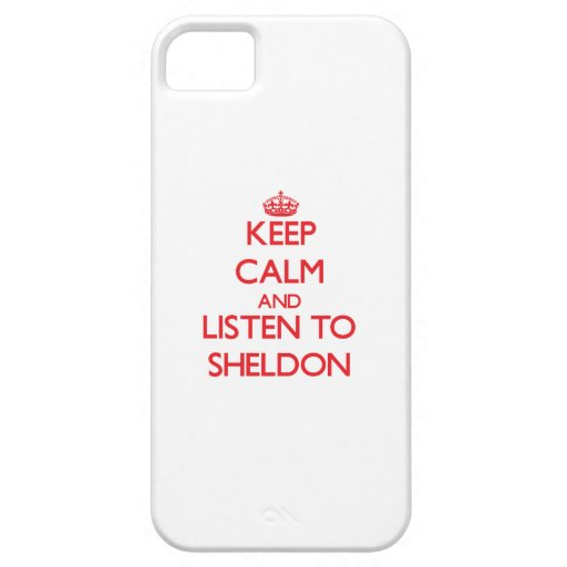 Keep Calm and Listen to Sheldon iPhone 5/5S Covers