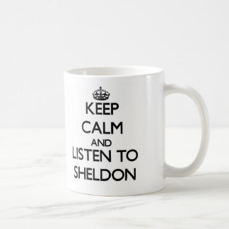 Keep Calm and Listen to Sheldon Coffee Mug