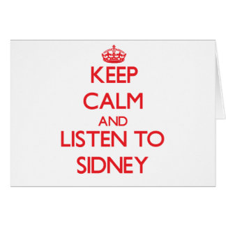 Keep Calm and listen to Sidney Greeting Card