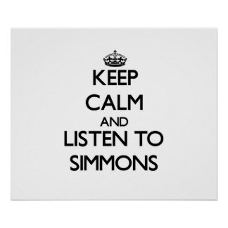 Keep calm and Listen to Simmons Posters