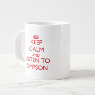 Keep calm and Listen to Simpson Extra Large Mugs