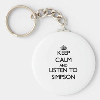 Keep calm and Listen to Simpson Key Chains