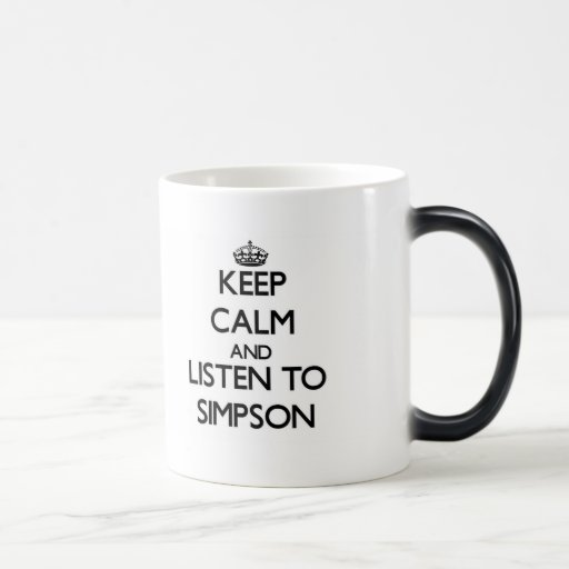 Keep calm and Listen to Simpson Coffee Mugs