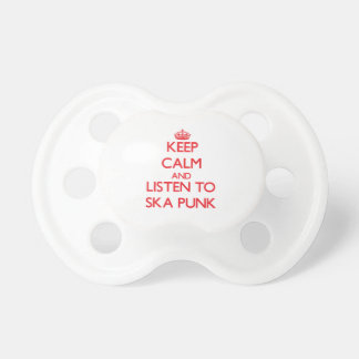 Keep calm and listen to SKA PUNK Pacifiers