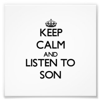 Keep Calm and Listen to Son Photographic Print