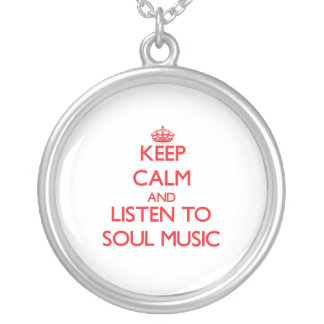 Keep calm and listen to SOUL MUSIC Necklace
