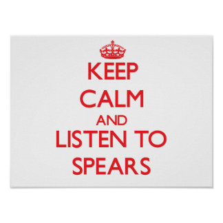 Keep calm and Listen to Spears Posters