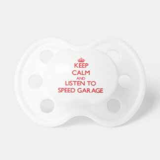 Keep calm and listen to SPEED GARAGE Pacifier