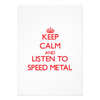 Keep calm and listen to SPEED METAL Invite