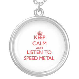 Keep calm and listen to SPEED METAL Pendant