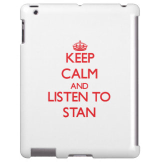Keep Calm and Listen to Stan