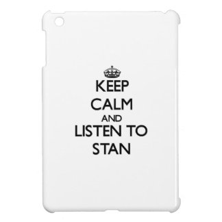 Keep Calm and Listen to Stan iPad Mini Cases