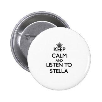 Keep Calm and listen to Stella Pinback Button
