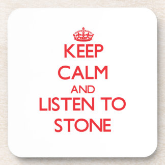 Keep calm and Listen to Stone Drink Coaster