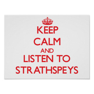 Keep calm and listen to STRATHSPEYS Posters