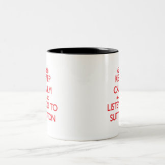Keep calm and Listen to Sutton Two-Tone Coffee Mug