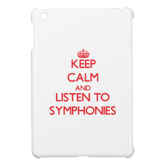 Keep calm and listen to SYMPHONIES iPad Mini Cases