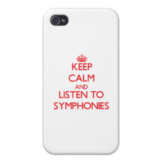 Keep calm and listen to SYMPHONIES iPhone 4 Cases
