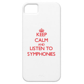 Keep calm and listen to SYMPHONIES iPhone 5 Case
