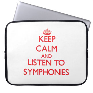 Keep calm and listen to SYMPHONIES Computer Sleeves