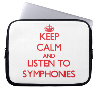 Keep calm and listen to SYMPHONIES Laptop Sleeves