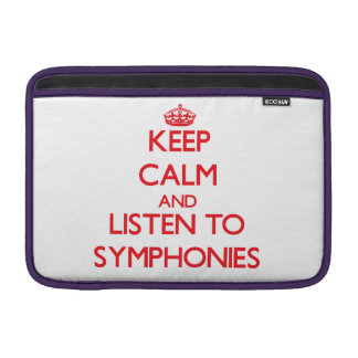 Keep calm and listen to SYMPHONIES MacBook Sleeve