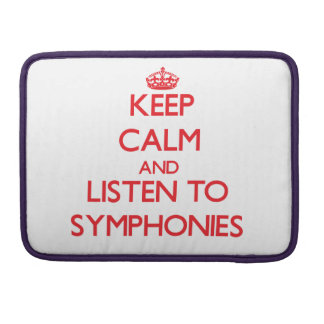 Keep calm and listen to SYMPHONIES Sleeves For MacBook Pro