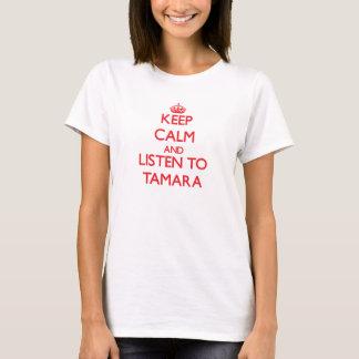 Keep Calm and listen to Tamara T-Shirt