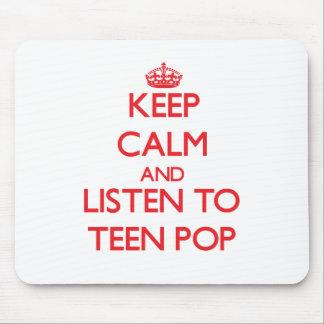 Keep calm and listen to TEEN POP Mousepads