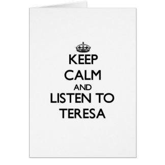 Keep Calm and listen to Teresa Greeting Card