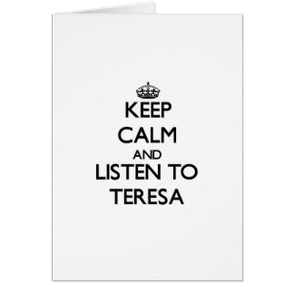 Keep Calm and listen to Teresa Greeting Cards