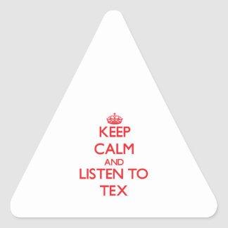 Keep calm and listen to TEX Triangle Sticker